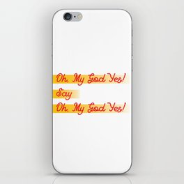 oh my god yes typograph iPhone Skin