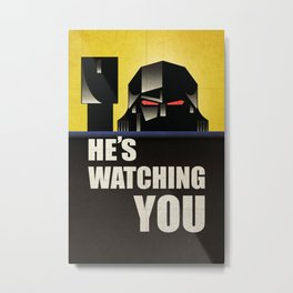 he's watching you. Metal Print