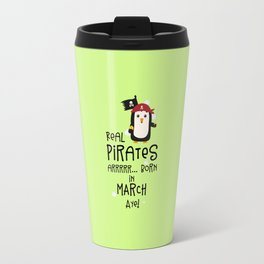 Real Pirates are born in MARCH T-Shirt Dsutv Travel Mug