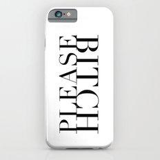 Bitch Please iPhone 6s Slim Case