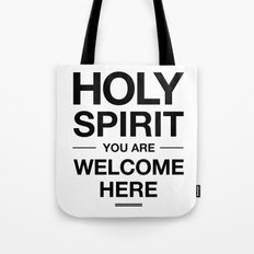 Holy Spirit You Are Welcome Here Tote Bag