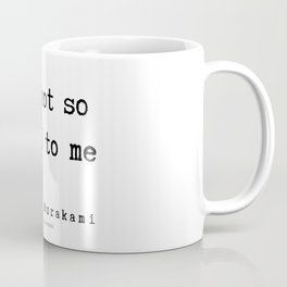 64 |  Haruki Murakami Quotes | 190811 Coffee Mug