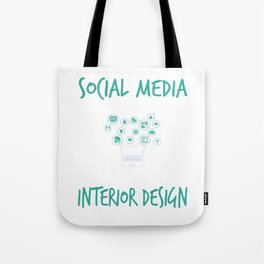 Social Media Can Wait Its Time For Interior Design Tote Bag