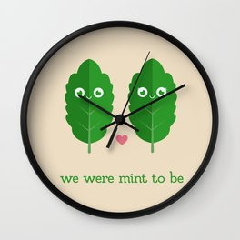 we were mint to be Wall Clock