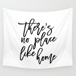 Inspirational Quote There's No Place Like Home Quote Print Typography Print Quote Printable Art Wall Tapestry