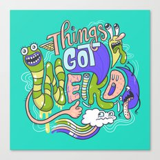Things Got Weird. Canvas Print