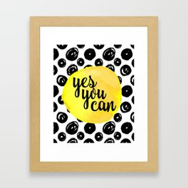 Yes You Can Motivational Quote Framed Art Print
