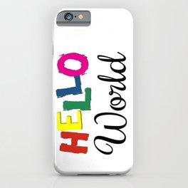 Hello World iPhone Case