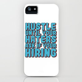 Haters Gonna Hate Tshirt Design Hiring haters iPhone Case