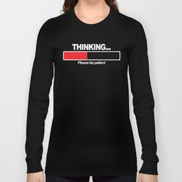 THINKING PATIENT Long Sleeve T-shirt