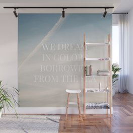 We dream in colors borrowed from the sea  / Words, Quotes / Pastel Wanderlust Typography art print Wall Mural