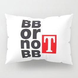 To be or not to be Pillow Sham
