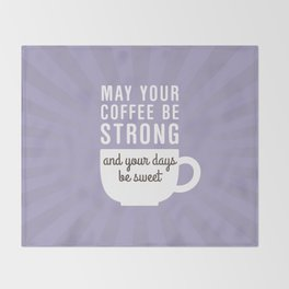 Coffee Strong Days Sweet Throw Blanket