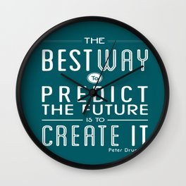 The Best Way To Predict The Future Is To Create It Inspirational Quote Design Wall Clock