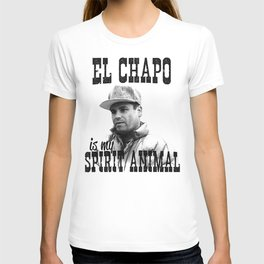 El Chapo is my spirit animal T-shirt