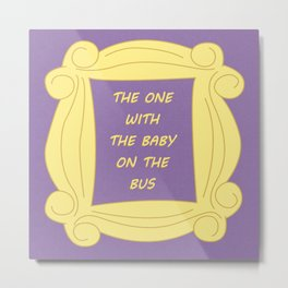the One With the Baby On the Bus - Season 2 Episode 6 - Friends - Sitcom TV Show Metal Print