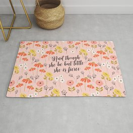 And though she be but little she is fierce (MFP5) Rug