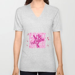 If every pork chop were perfect we wouldn't have hot dogs Unisex V-Neck
