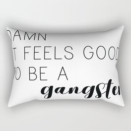 It Feels Good to be a Gangster Rectangular Pillow