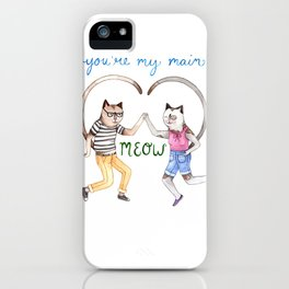 You're My Main Meow iPhone Case