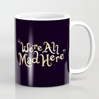 lines Mugs featuring We're All Mad Here by greckler