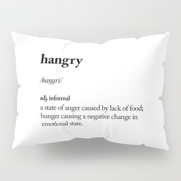 Hangry black and white contemporary minimalism typography design home wall decor bedroom Pillow Sham