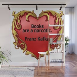 Books Are a Narcotic Quote by Franz Kafka Wall Mural