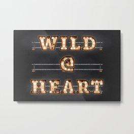 WILD @ HEART Metal Print