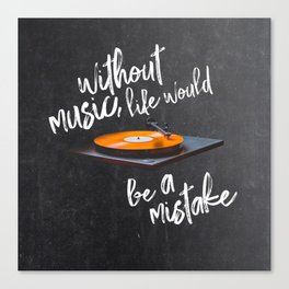 Without Music, Life Would Be a Mistake-Friedrich Nietzsche-vinyl records Canvas Print