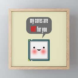 Cute blushing CPU My cores are hot for you Framed Mini Art Print