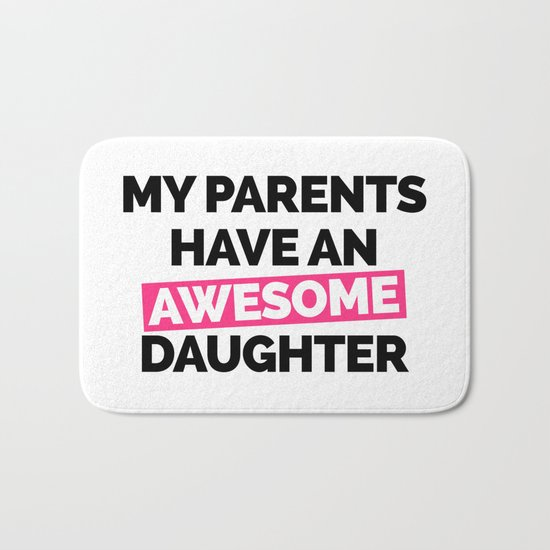 Parents Have An Awesome Daughter Funny Quote Bath Mat