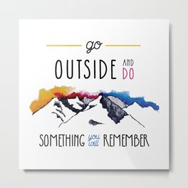 Do Something Outside Metal Print
