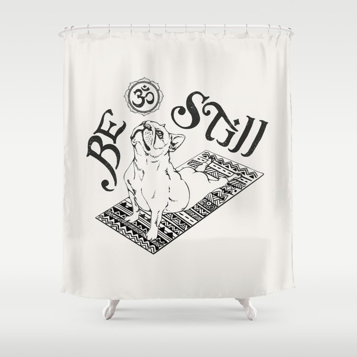 Be Still French Bulldog Shower Curtain By Huebucket
