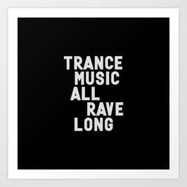 Trance Music all rave long Art Print