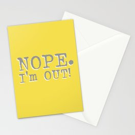 Nope. I'm Out! Stationery Cards