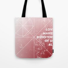 love makes monsters of us all  Tote Bag