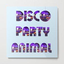 Disco Party Animal Metal Print