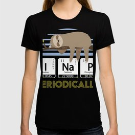 I Nap Periodically   Funny Sloth Science Lovers Geek design T-shirt