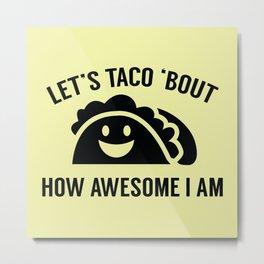 Let's Taco 'Bout Metal Print