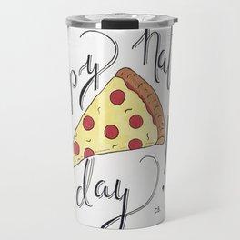 Happy National Pizza Day Travel Mug