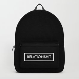 Relationshit Backpack