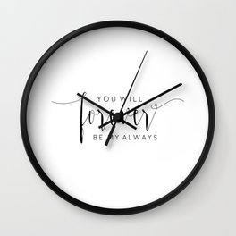 PRINTABLE Art, You Will Forever Be My Always,Love Quote,Love Sign,Love Art,Typography Art,I Love You Wall Clock