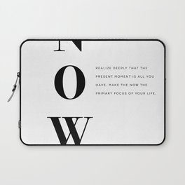 Now, The Power of Now by Eckhart Tolle Book quote poster Laptop Sleeve