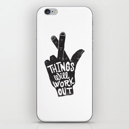 THINGS WILL WORK OUT iPhone Skin