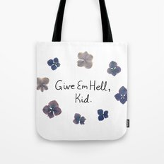 Give Em Hell, Kid Tote Bag
