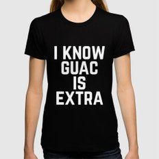 I know Guac is Extra Typography Print Black Womens Fitted Tee MEDIUM