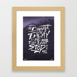My Biggest Enemy Is Me Framed Art Print