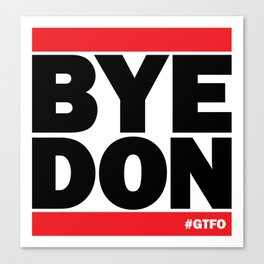 Bye Don #GTFO Canvas Print