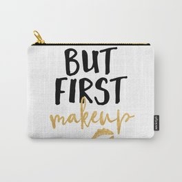BUT MAKEUP FIRST beauty quote Carry-All Pouch