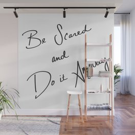 Be Scared and Do It Anyway Wall Mural